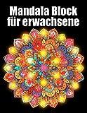 Mandala block für erwachsene: 60 mandalas block malbuch für erwachsene din a4 ,modern motivation mit anti-stress-wirkung für senioren set-perfektes Geschenk für Geburtstag, Weihnachten, Thanksgiving