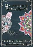 Malbuch für Erwachsene: Das große Ausmalbuch für Erwachsene mit 111 zauberhaften Motiven (Tiere, Landschaften, Pflanzen, Einhörner, Mandalas für ... Version. Ideal als Anti-Stress-Geschenk